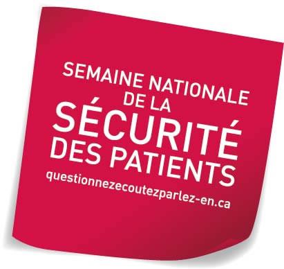 Semaine nationale de la sécurité des patients questionnezecoutezlarpez-en.ca