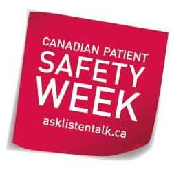 Canadian Patient Safety Week asklistentalk.com