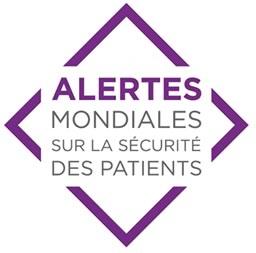 Alertes mondiales sur la sécurité des patients